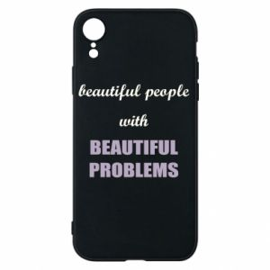 Etui na iPhone XR Beautiful people with beauiful problems