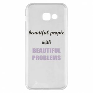Etui na Samsung A5 2017 Beautiful people with beauiful problems