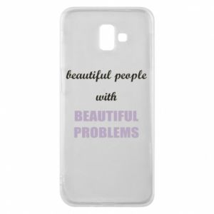 Etui na Samsung J6 Plus 2018 Beautiful people with beauiful problems