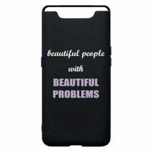 Etui na Samsung A80 Beautiful people with beauiful problems
