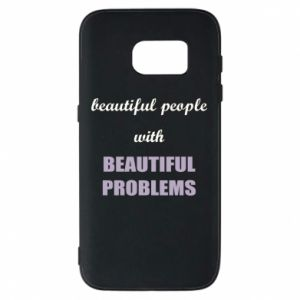 Etui na Samsung S7 Beautiful people with beauiful problems