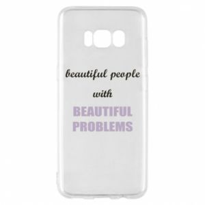 Etui na Samsung S8 Beautiful people with beauiful problems