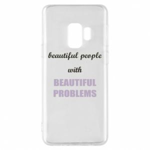 Etui na Samsung S9 Beautiful people with beauiful problems
