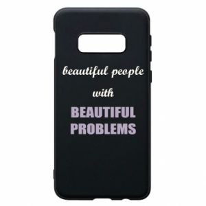 Etui na Samsung S10e Beautiful people with beauiful problems