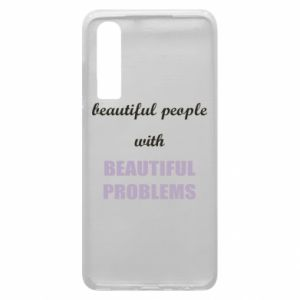 Etui na Huawei P30 Beautiful people with beauiful problems