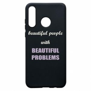 Etui na Huawei P30 Lite Beautiful people with beauiful problems