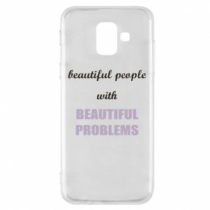 Etui na Samsung A6 2018 Beautiful people with beauiful problems