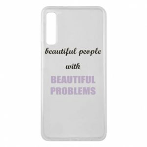 Etui na Samsung A7 2018 Beautiful people with beauiful problems