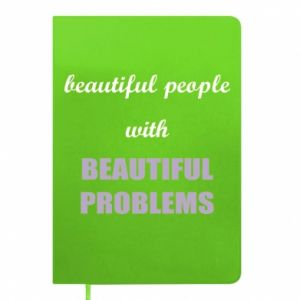 Notes Beautiful people with beauiful problems