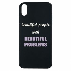 Etui na iPhone Xs Max Beautiful people with beauiful problems