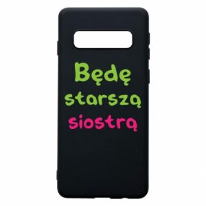 Phone case for Samsung S10 I will be older sister
