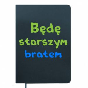 Notepad I will be older brother