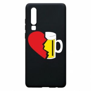 Phone case for Huawei P30 Beer broke the heart