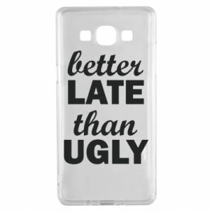 Samsung A5 2015 Case Better late then ugly