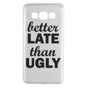 Samsung A3 2015 Case Better late then ugly