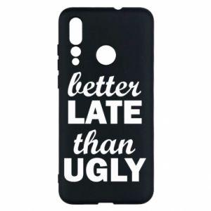 Huawei Nova 4 Case Better late then ugly