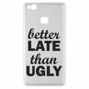 Huawei P9 Lite Case Better late then ugly