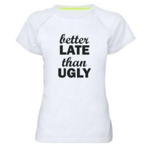 Damska koszulka sportowa Better late then ugly