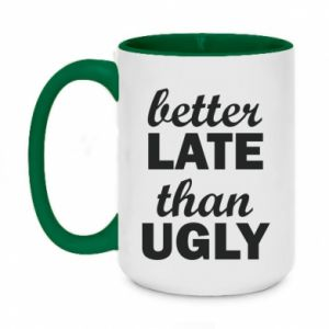 Two-toned mug 450ml Better late then ugly