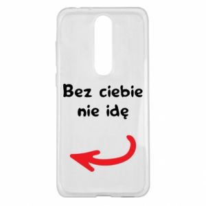 Etui na Nokia 5.1 Plus Bez ciebie nie idę, do przyjaciół