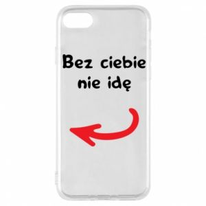 Phone case for iPhone 7 I'm not going without you, to friends
