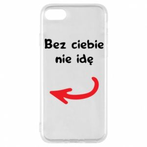 Phone case for iPhone 8 I'm not going without you, to friends