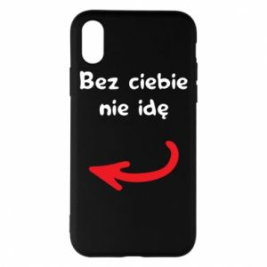 Phone case for iPhone X/Xs I'm not going without you, to friends