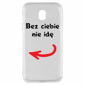 Phone case for Samsung J3 2017 I'm not going without you, to friends