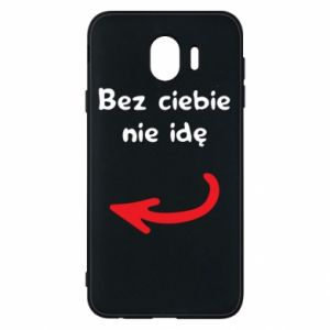 Phone case for Samsung J4 I'm not going without you, to friends