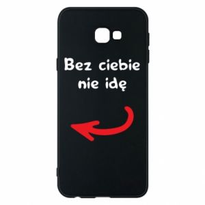 Phone case for Samsung J4 Plus 2018 I'm not going without you, to friends