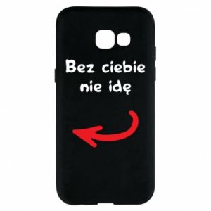 Phone case for Samsung A5 2017 I'm not going without you, to friends