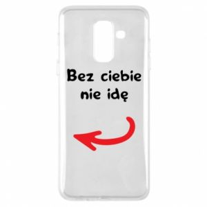 Phone case for Samsung A6+ 2018 I'm not going without you, to friends