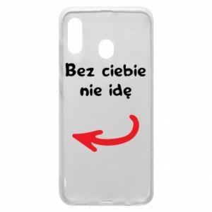 Phone case for Samsung A30 I'm not going without you, to friends