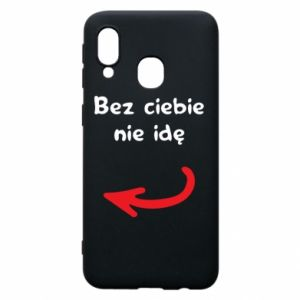 Phone case for Samsung A40 I'm not going without you, to friends