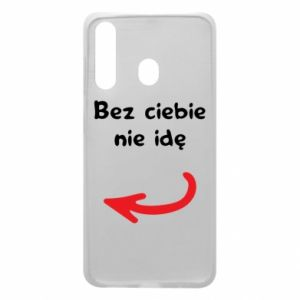 Phone case for Samsung A60 I'm not going without you, to friends