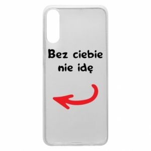 Phone case for Samsung A70 I'm not going without you, to friends