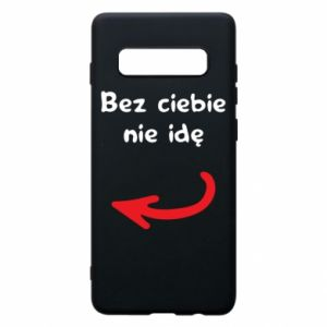 Phone case for Samsung S10+ I'm not going without you, to friends
