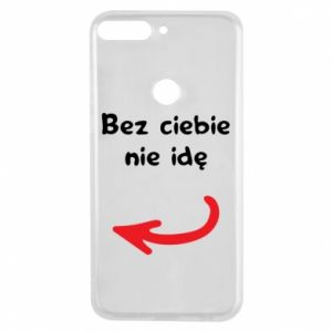 Phone case for Huawei Y7 Prime 2018 I'm not going without you, to friends