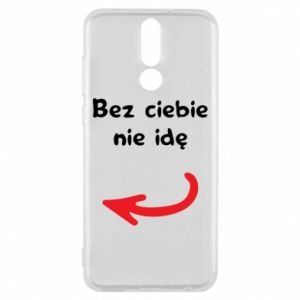 Phone case for Huawei Mate 10 Lite I'm not going without you, to friends