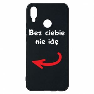 Phone case for Huawei P Smart Plus I'm not going without you, to friends