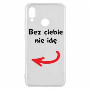 Phone case for Huawei P20 Lite I'm not going without you, to friends