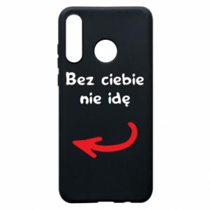 Phone case for Huawei P30 Lite I'm not going without you, to friends