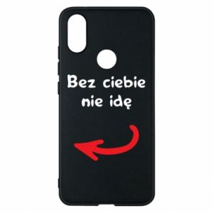 Phone case for Xiaomi Mi A2 I'm not going without you, to friends