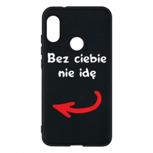 Phone case for Mi A2 Lite I'm not going without you, to friends