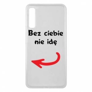 Phone case for Samsung A7 2018 I'm not going without you, to friends