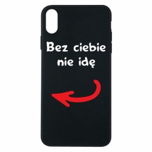 Phone case for iPhone Xs Max I'm not going without you, to friends