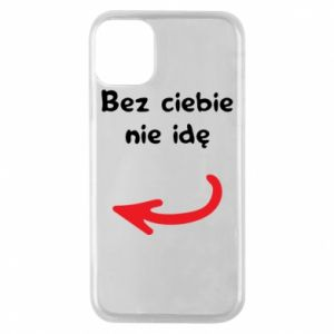 Phone case for iPhone 11 Pro I'm not going without you, to friends