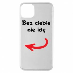Phone case for iPhone 11 Pro Max I'm not going without you, to friends