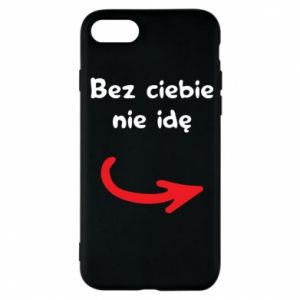Phone case for iPhone 7 I'm not going without you - PrintSalon