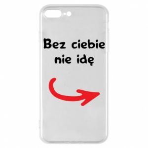 Phone case for iPhone 7 Plus I'm not going without you - PrintSalon
